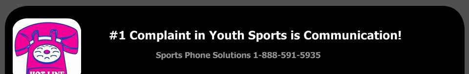 #1 Complaint in Youth Sports is Communication! -                     Sports Phone Solutions 1-888-591-5935